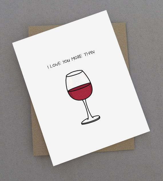 I love you more than wine